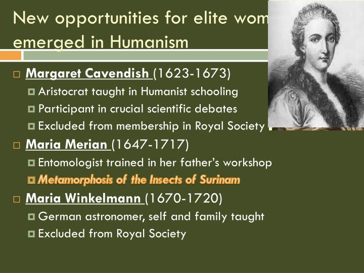 New opportunities for elite women emerged in Humanism