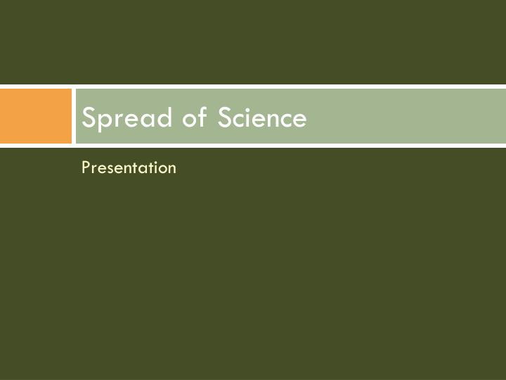 Spread of Science
