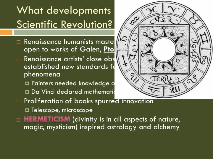 What developments contributed to the Scientific Revolution?