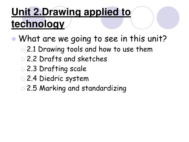 Unit 2 drawing applied to technology1