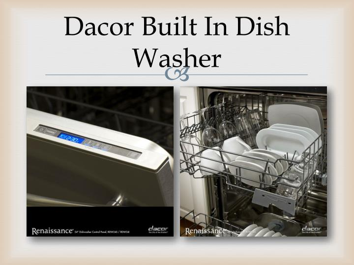 Dacor Built In Dish Washer