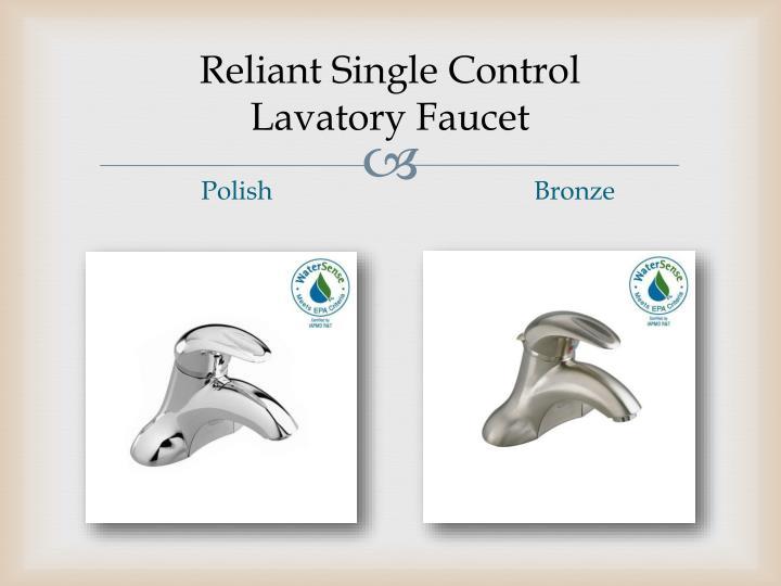 Reliant Single Control