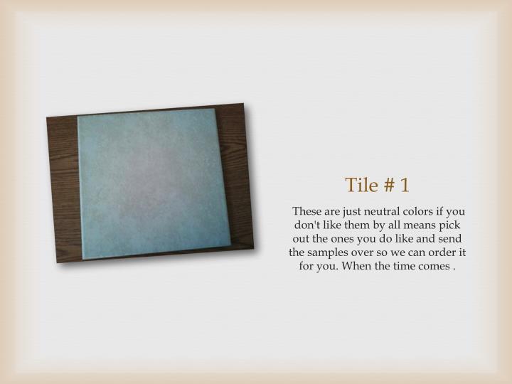 Tile # 1