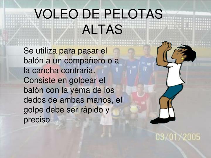 VOLEO DE PELOTAS ALTAS