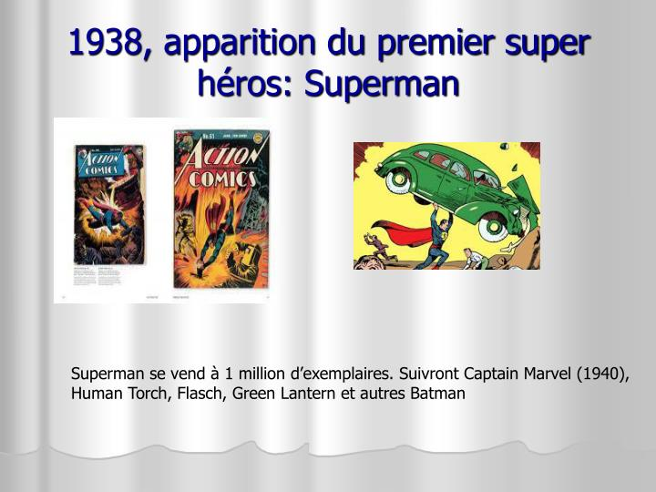 1938, apparition du premier super héros: Superman
