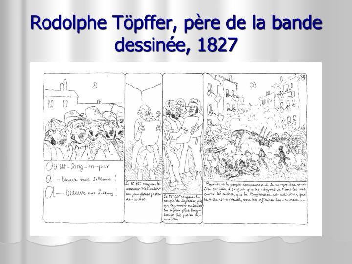 Rodolphe Töpffer, père de la bande dessinée, 1827