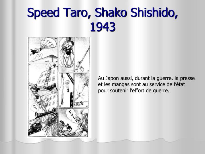 Speed Taro, Shako