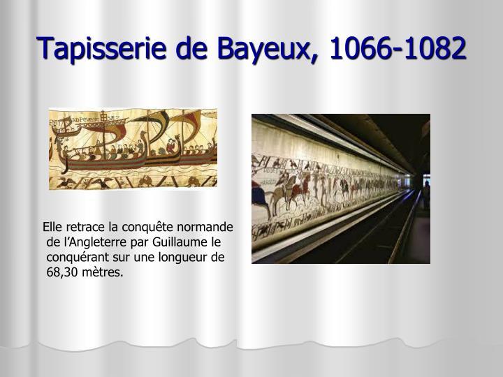 Tapisserie de Bayeux, 1066-1082