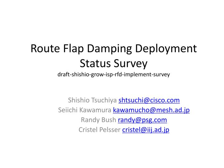 Route flap damping deployment status survey draft shishio grow isp rfd implement survey