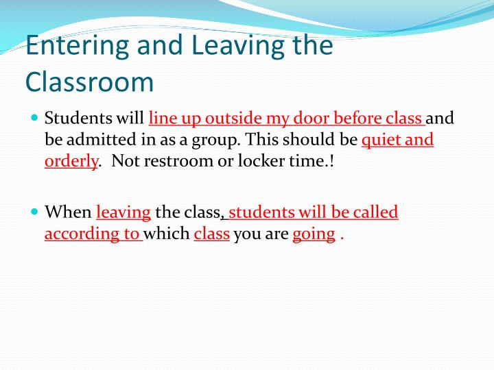 Entering and Leaving the Classroom