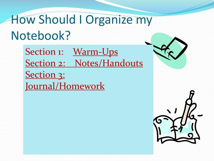 How Should I Organize my Notebook?