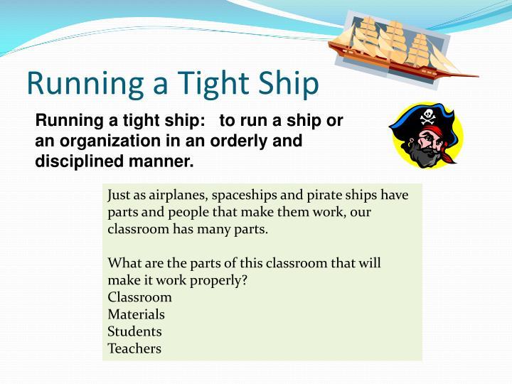 Running a Tight Ship