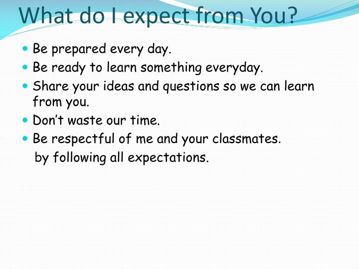 What do I expect from You?