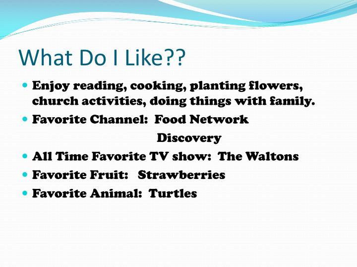 What Do I Like??