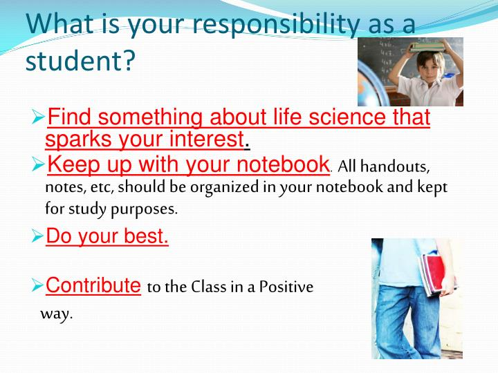 What is your responsibility as a student?
