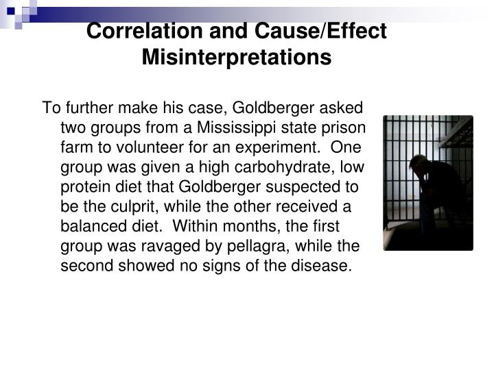 Correlation and Cause/Effect Misinterpretations