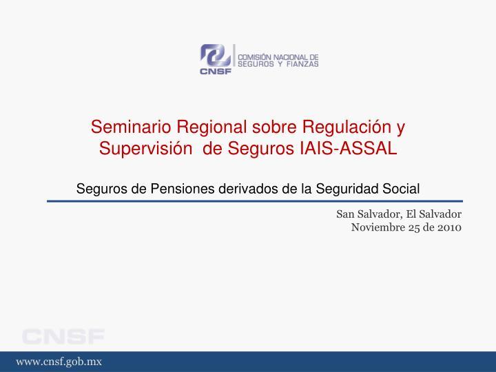 Seminario Regional sobre Regulación y Supervisión  de Seguros IAIS-ASSAL