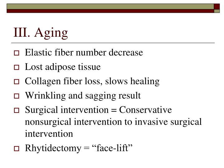 III. Aging