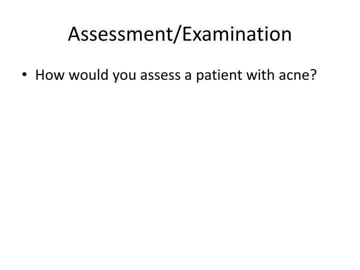 Assessment/Examination