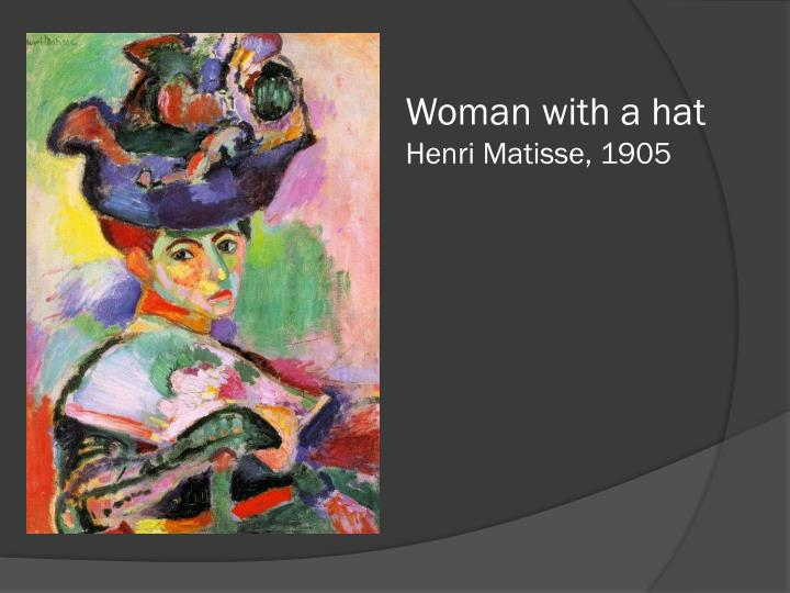 Woman with a hat henri matisse 1905
