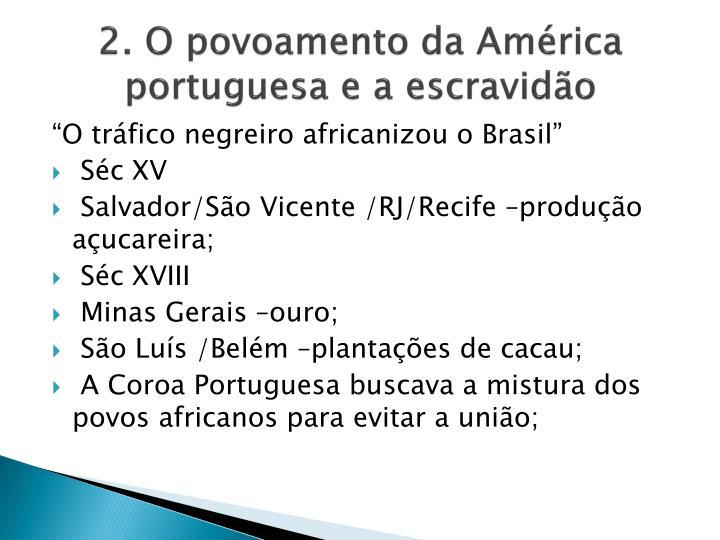 2. O povoamento da América portuguesa e a escravidão