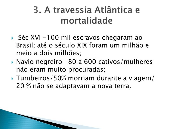 3. A travessia Atlântica e mortalidade