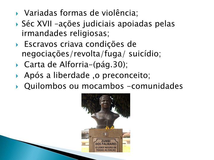 Variadas formas de violência;