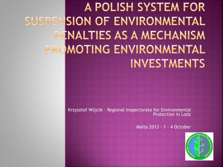 A Polish system for suspension of environmental penalties as a mechanism promoting environmental inv...