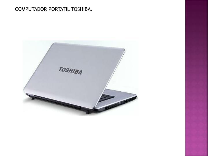 COMPUTADOR PORTATIL TOSHIBA.