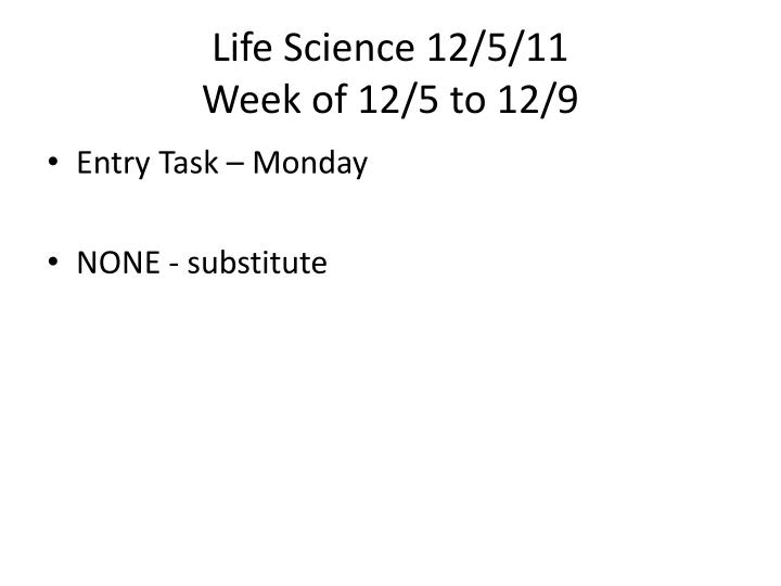 Life Science 12/5/11