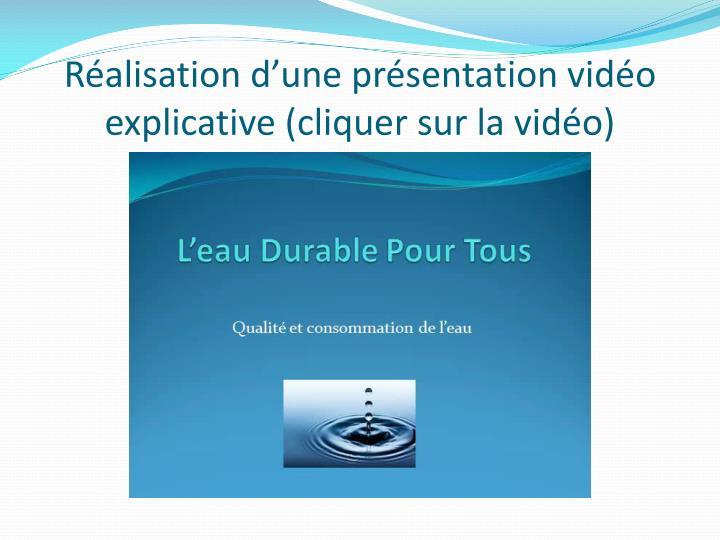 Réalisation d'une présentation vidéo explicative (cliquer sur la vidéo)