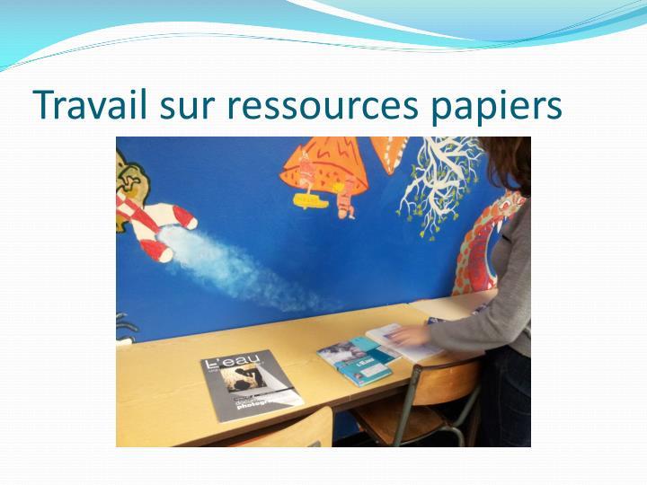 Travail sur ressources papiers