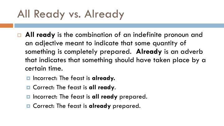 All Ready vs. Already