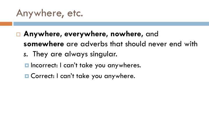Anywhere, etc.