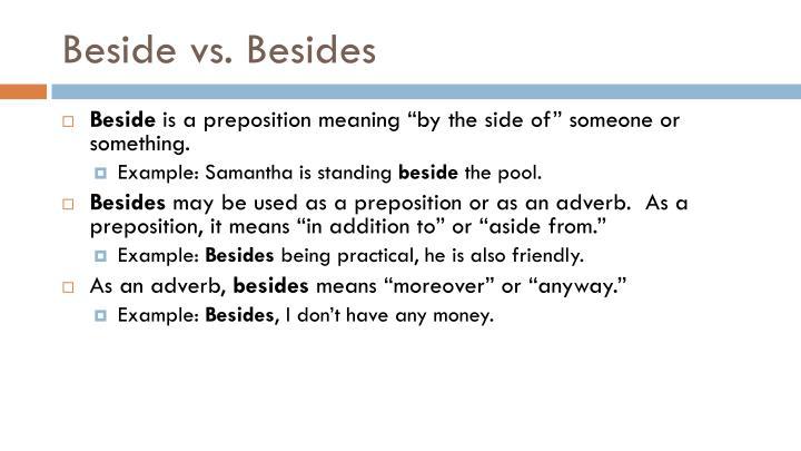 Beside vs. Besides