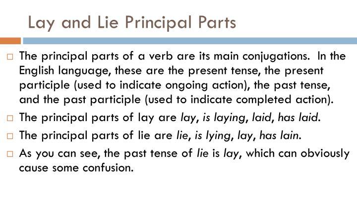 Lay and Lie Principal Parts