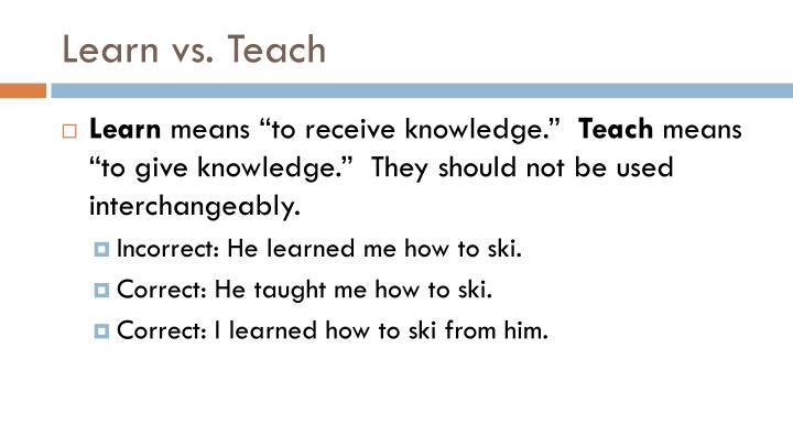 Learn vs. Teach