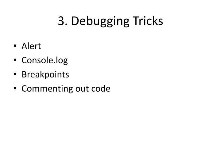 3. Debugging Tricks