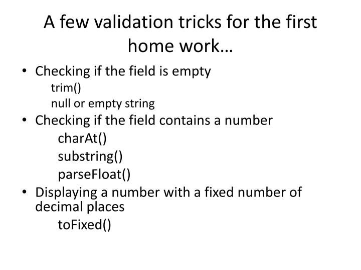 A few validation tricks for the first home work…