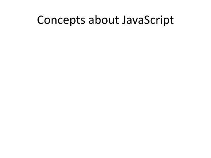 Concepts about JavaScript