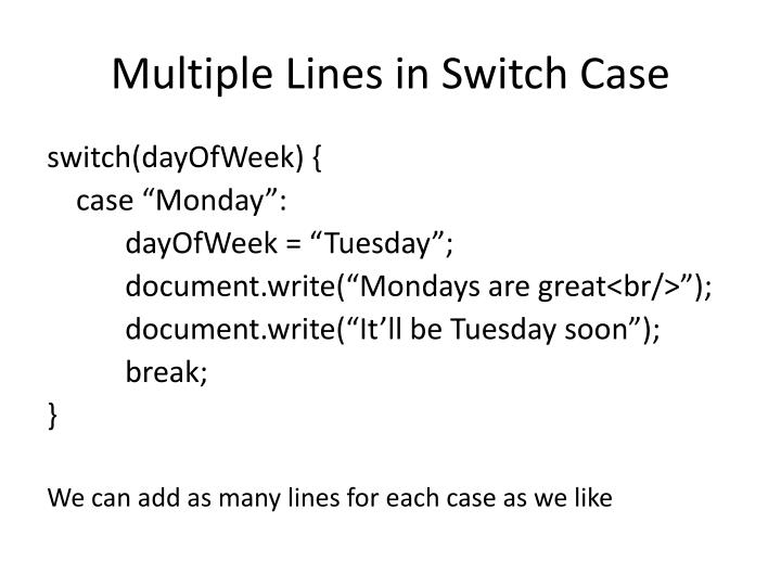 Multiple Lines in Switch Case