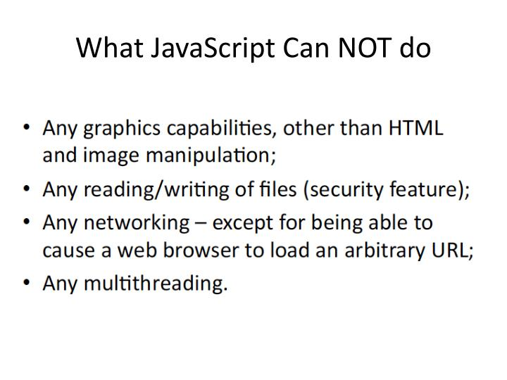 What JavaScript Can NOT do