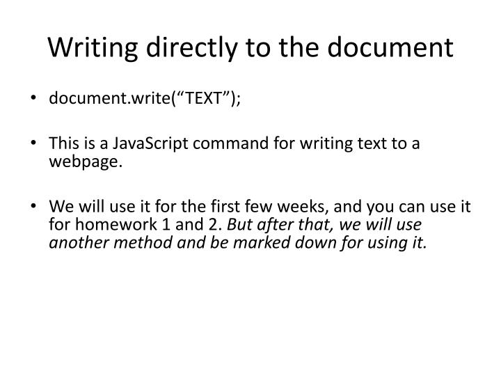 Writing directly to the document