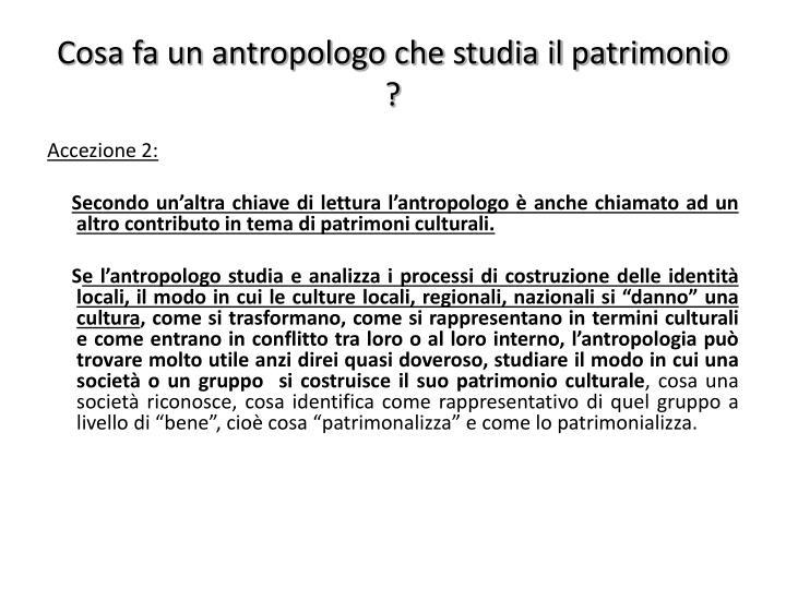 Cosa fa un antropologo che studia il patrimonio ?