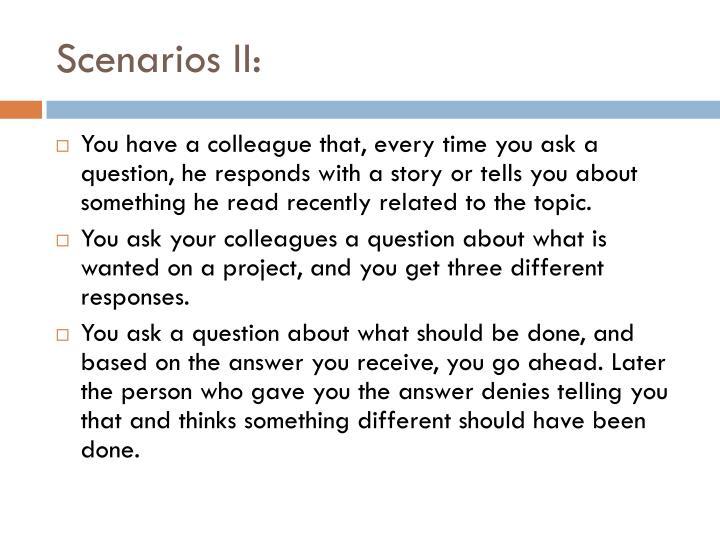 Scenarios II: