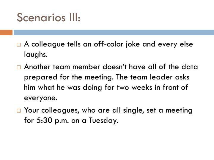 Scenarios III: