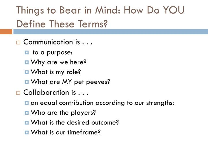 Things to Bear in Mind: How Do YOU Define These Terms?