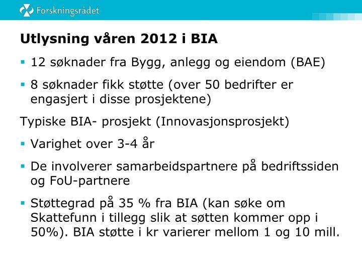 Utlysning våren 2012 i BIA