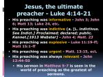 jesus the ultimate preacher luke 4 14 21