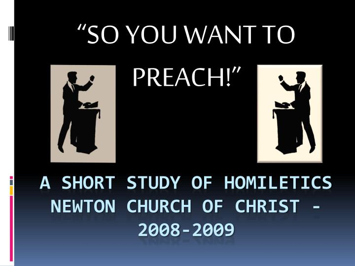 So you want to preach